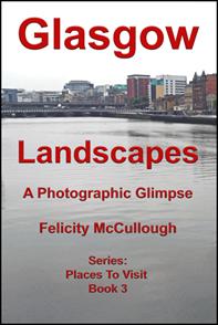 Title: Glasgow Landscapes A Photographic Glimpse - Description: Glasgow Landscapes A Photographic Glimpse Places to Visit Book 3